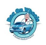 DOC ON WHEELS - A MOBILE MEDICAL PRACTICE - EST SINCE 1998