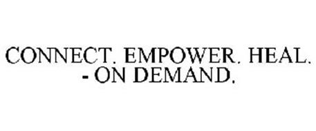 CONNECT. EMPOWER. HEAL. - ON DEMAND.
