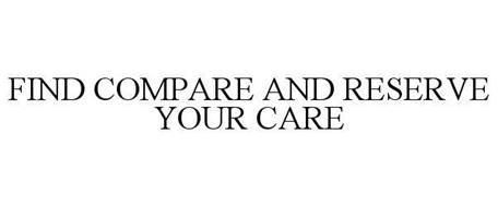 FIND COMPARE AND RESERVE YOUR CARE