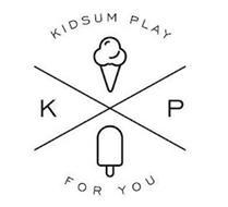 KIDSUM PLAY FOR YOU K P