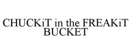 CHUCKIT IN THE FREAKIT BUCKET