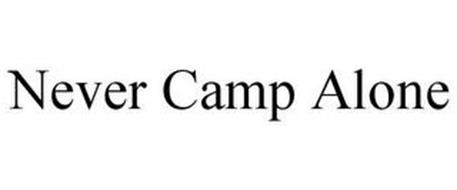 NEVER CAMP ALONE