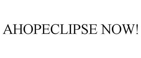AHOPECLIPSE NOW!