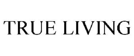 TRUE LIVING