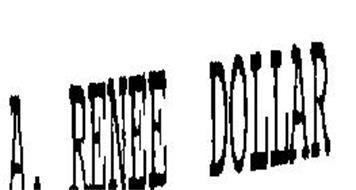 A. RENEE DOLLAR