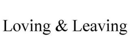 LOVING & LEAVING