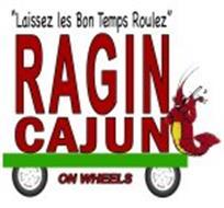 """""""RAGIN CAJUN ON WHEELS AND LAISSEZ LES BON TEMPS ROULEZ"""""""