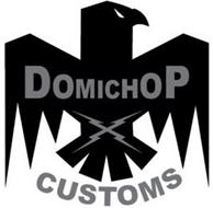 DOMICHOP CUSTOMS