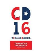CD16 #COLLEGE DEBATE 16 DOMINICAN UNIVERSITY OF CALIFORNIA
