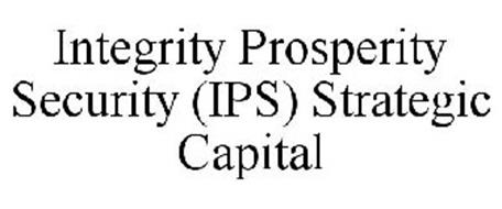 INTEGRITY PROSPERITY SECURITY (IPS) STRATEGIC CAPITAL