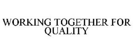 WORKING TOGETHER FOR QUALITY