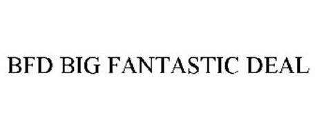 BFD BIG FANTASTIC DEAL