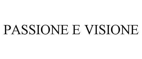 PASSIONE E VISIONE