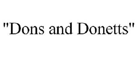 """""""DONS AND DONETTS"""""""