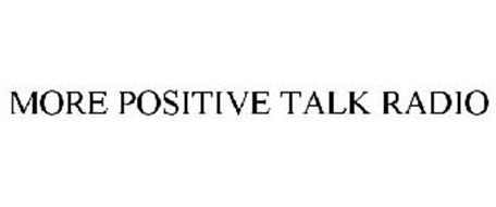 MORE POSITIVE TALK RADIO