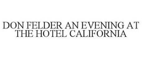 DON FELDER AN EVENING AT THE HOTEL CALIFORNIA