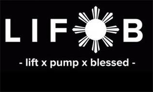 LIFOB - LIFT X PUMP X BLESSED -