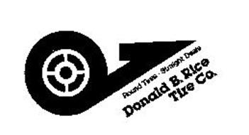 DONALD B. RICE TIRE COMPANY ROUND TIRES STRAIGHT DEALS