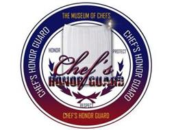 CHEF'S HONOR GUARD THE MUSEUM OF CHEFS HONOR PROTECT RESPECT