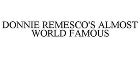 DONNIE REMESCO'S ALMOST WORLD FAMOUS