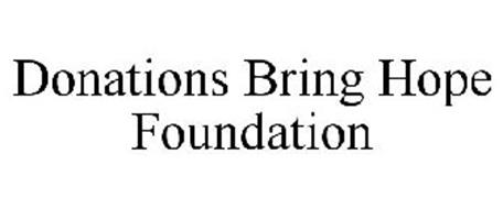 DONATIONS BRING HOPE FOUNDATION