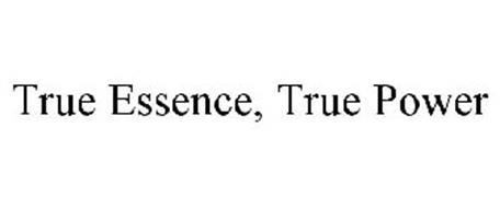 TRUE ESSENCE, TRUE POWER