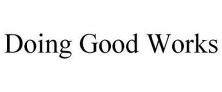 DOING GOOD WORKS