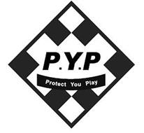 P.Y.P PROTECT YOU PLAY