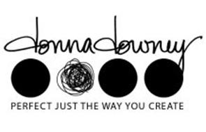 DONNA DOWNEY PERFECT JUST THE WAY YOU CREATE