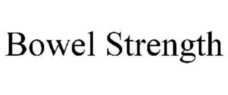 BOWEL STRENGTH