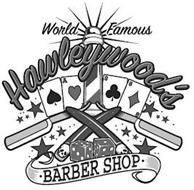 WORLD FAMOUS HAWLEYWOOD'S BARBER SHOP