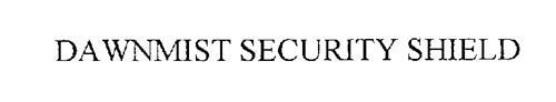 DAWNMIST SECURITY SHIELD