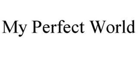MY PERFECT WORLD