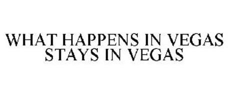 WHAT HAPPENS IN VEGAS STAYS IN VEGAS Trademark of Dorothy ... What Happens In Vegas Logo