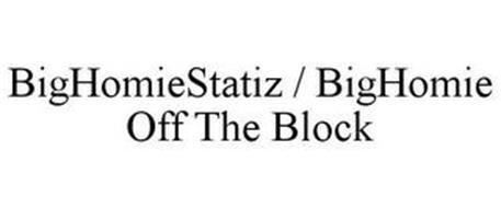 BIGHOMIESTATIZ / BIGHOMIE OFF THE BLOCK