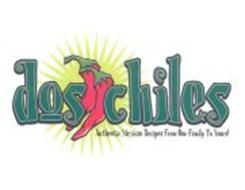 DOS CHILES AUTHENTIC MEXICAN RECIPES FROM OUR FAMILY TO YOURS!