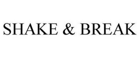 SHAKE & BREAK