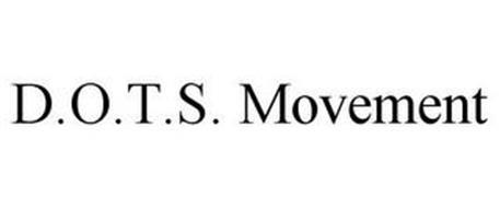 D.O.T.S. MOVEMENT