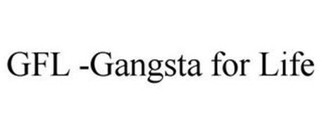 GFL GANGSTA FOR LIFE