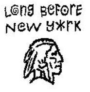 LONG BEFORE NEW YORK