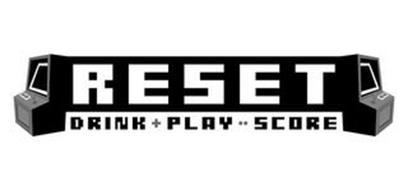 RESET DRINK + PLAY = SCORE