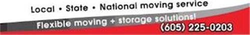LOCAL · STATE · NATIONAL MOVING SERVICE FLEXIBLE MOVING + STORAGE SOLUTIONS! (605) 225-0203