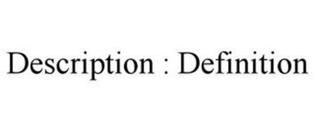 DESCRIPTION : DEFINITION