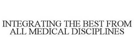 INTEGRATING THE BEST FROM ALL MEDICAL DISCIPLINES