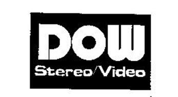 DOW STEREO/VIDEO