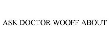 ASK DOCTOR WOOFF ABOUT
