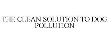 THE CLEAN SOLUTION TO DOG POLLUTION