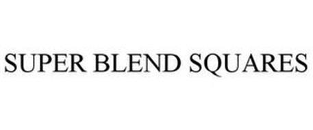 SUPER BLEND SQUARES
