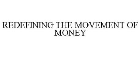 REDEFINING THE MOVEMENT OF MONEY