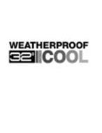 WEATHERPROOF 32° DEGREES COOL